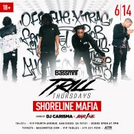Shoreline Mafia at Bassmnt Trill Thursday 6/14