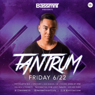 Tantrum at Bassmnt Friday 6/22