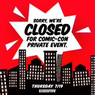 Closed for Comic-Con Private Event