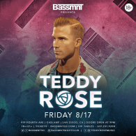 Teddy Rose at Bassmnt Friday 8/17