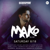 Mako at Bassmnt Saturday 8/18
