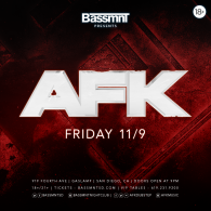 AFK at Bassmnt Friday 11/9