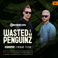 Wasted Penguinz x Basscon at Bassmnt Friday 11/30
