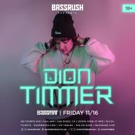Dion Timmer x Bassrush at Bassmnt Friday 11/16