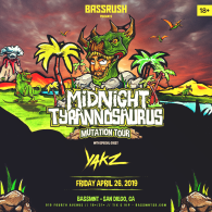 Midnight Tyrannosaurus x Bassrush at Bassmnt Friday 4/26