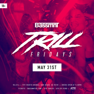 Trill Fridays at Bassmnt Friday 5/31