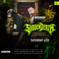 Svdden Death x Bassrush at Bassmnt Saturday 4/20