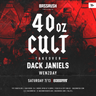 40oz Cult Takeover with Dack Janiels + Wenzday at Bassmnt Saturday 7/13