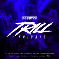 Trill Fridays at Bassmnt Friday 8/16