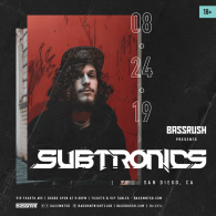 Subtronics x Bassrush at Bassmnt Saturday 8/24