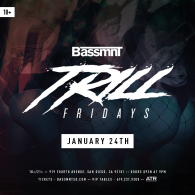 Trill Fridays at Bassmnt Friday 1/24