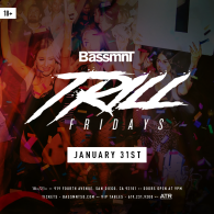 Trill Fridays at Bassmnt Friday 1/31