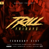 Trill Fridays at Bassmnt Friday 2/21