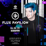 Flux Pavilion x Insomniac Events at Bassmnt Saturday 6/6