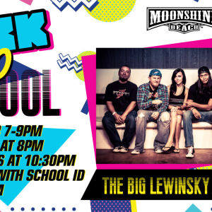 Back to School with The Big Lewinsky LIVE at Moonshine Beach