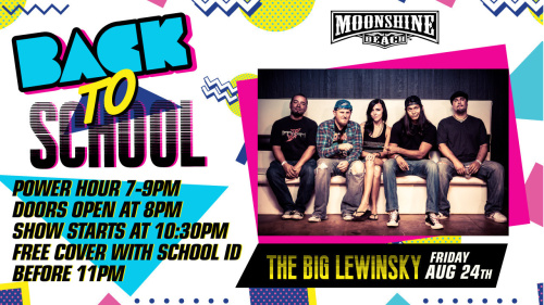 Back to School with The Big Lewinsky LIVE at Moonshine Beach - Moonshine Beach