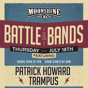 Battle of the Bands at Moonshine Beach, Thursday, July 18th, 2019