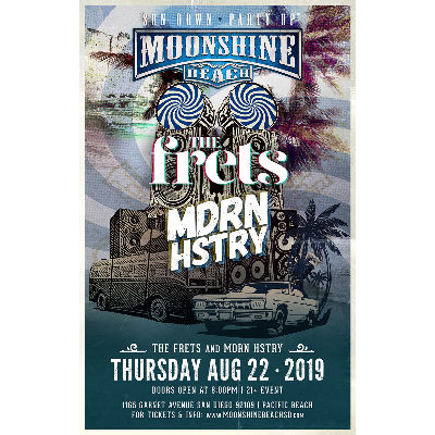 The Frets and MDRN HSTRY Live at Moonshine Beach, Thursday, August 22nd, 2019