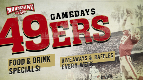 49ERS WATCH PARTY AND GIVEAWAYS AT MOONSHINE BEACH - Moonshine Beach