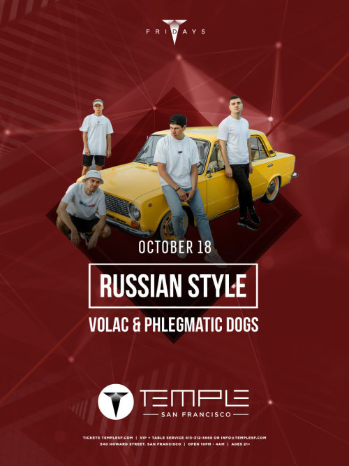 VOLAC & Phlegmatic Dogs Present Russian Style at Temple San Francisco - Temple Nightclub