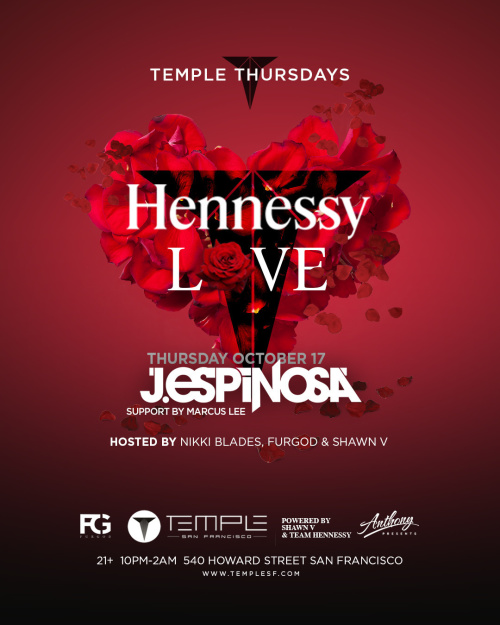 Hennessy Love feat J. Espinosa - Temple Nightclub