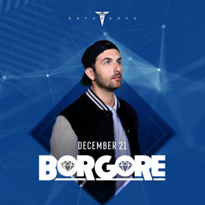 Borgore, Saturday, December 21st, 2019