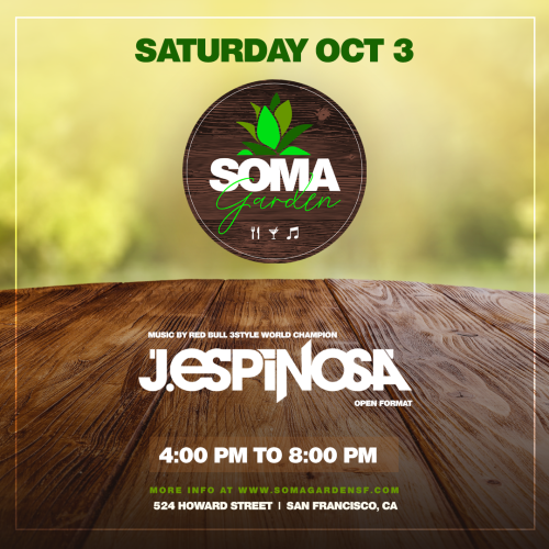 SOMA Garden -Food, Drinks and Music feat. J. Espinosa (Open Format) - Temple Nightclub
