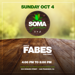 SOMA Garden -Food, Drinks and Music feat. Fabes (Open Format)