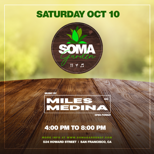 SOMA Garden -Food, Drinks and Music feat. Miles Medina (Open Format) - Temple Nightclub