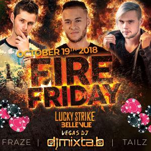 FIRE FRIDAYS, Friday, October 19th, 2018