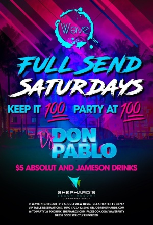 Full Send Saturdays @ The Wave w/ DJ Don Pablo, Saturday, June 13th, 2020