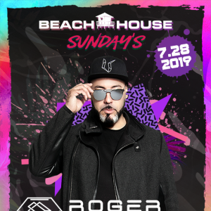 Roger Sanchez at Beach House Sundays, Sunday, July 28th, 2019