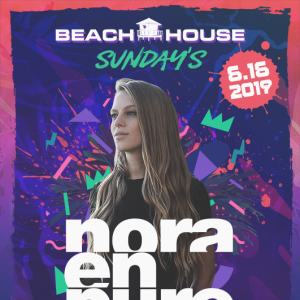 Nora En Pure at Beach House Sundays, Sunday, June 16th, 2019