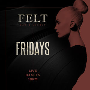 Felt Fridays, Friday, April 26th, 2019