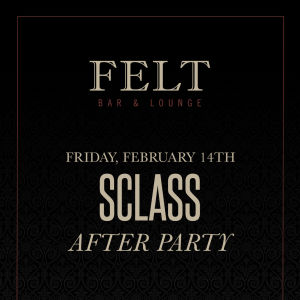 SCLASS After Party, Friday, February 14th, 2020