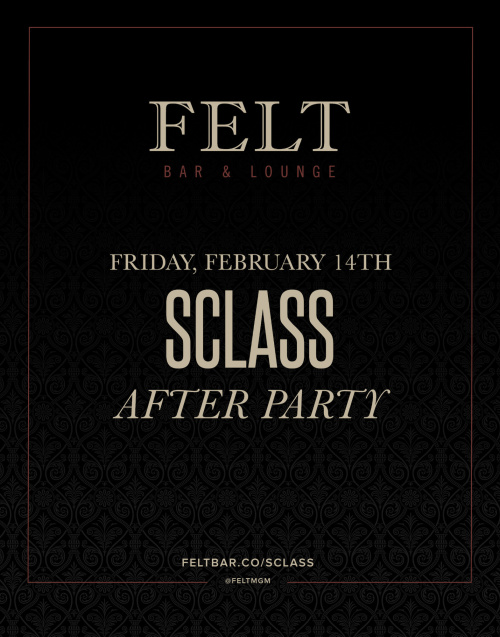 SCLASS After Party - FELT Bar & Lounge