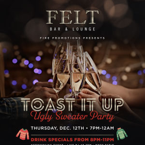 TOAST IT UP: UGLY SWEATER PARTY, Thursday, December 12th, 2019