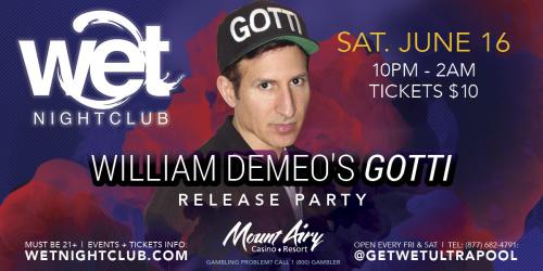 William Demeo's Gotti Release Party - Wet Nightclub